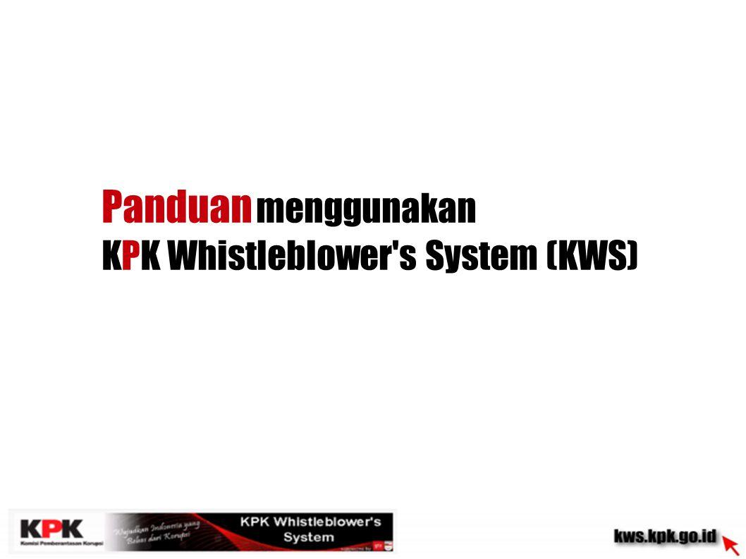 Panduan menggunakan KPK Whistleblower s System (KWS)