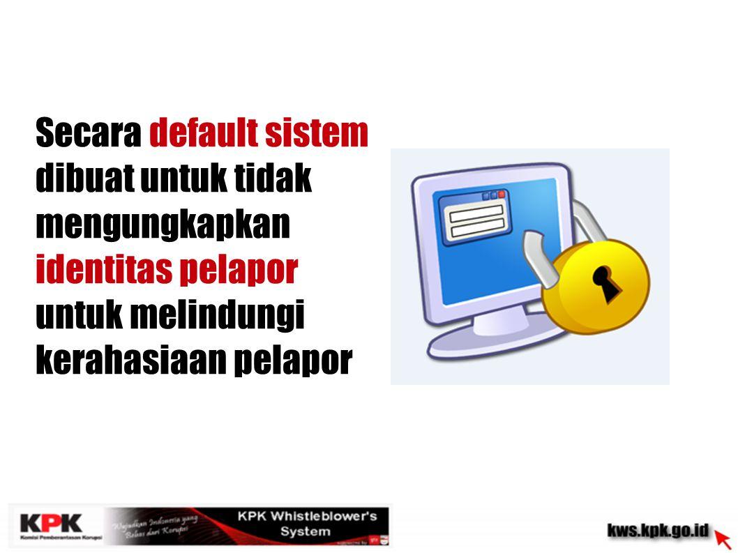 Secara default sistem dibuat untuk tidak mengungkapkan.