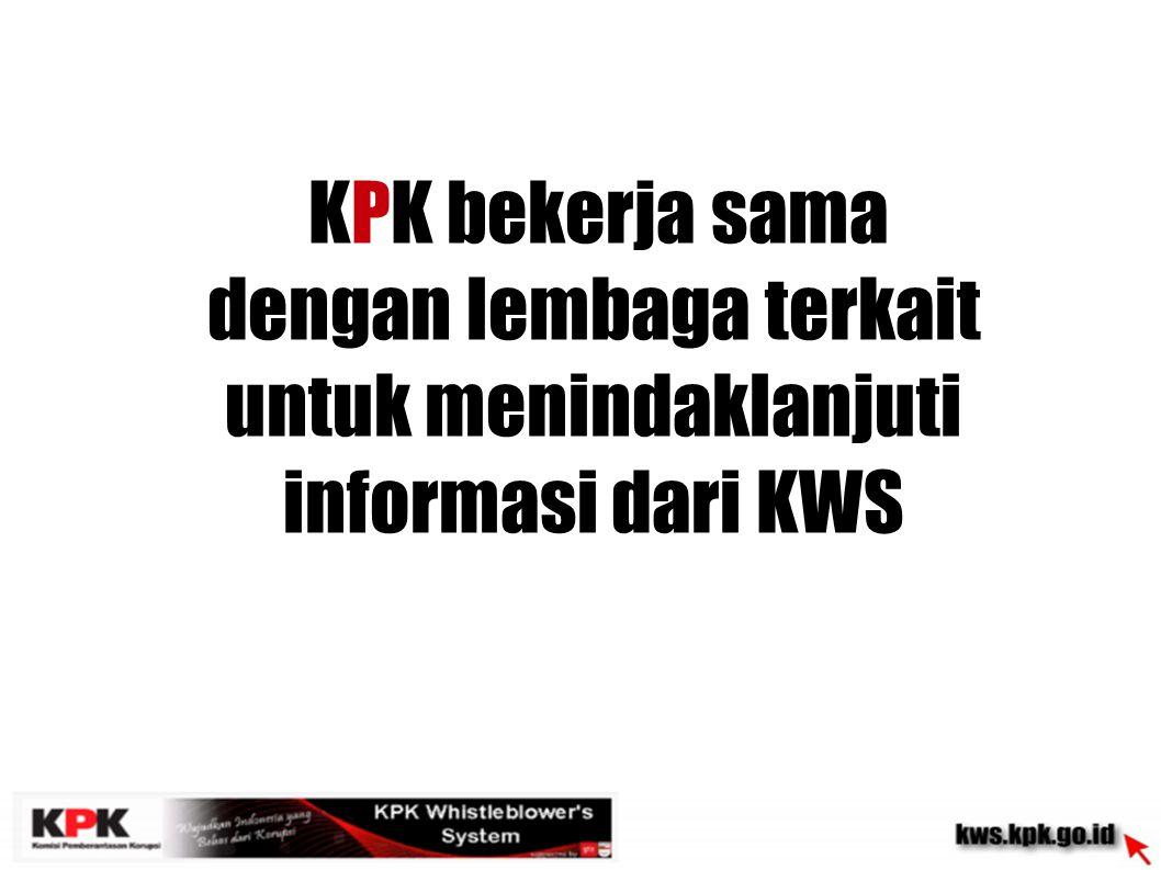 dengan lembaga terkait untuk menindaklanjuti informasi dari KWS