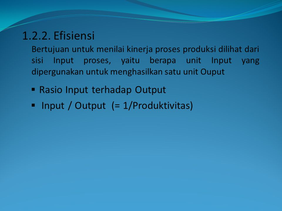 Rasio Input terhadap Output Input / Output (= 1/Produktivitas)
