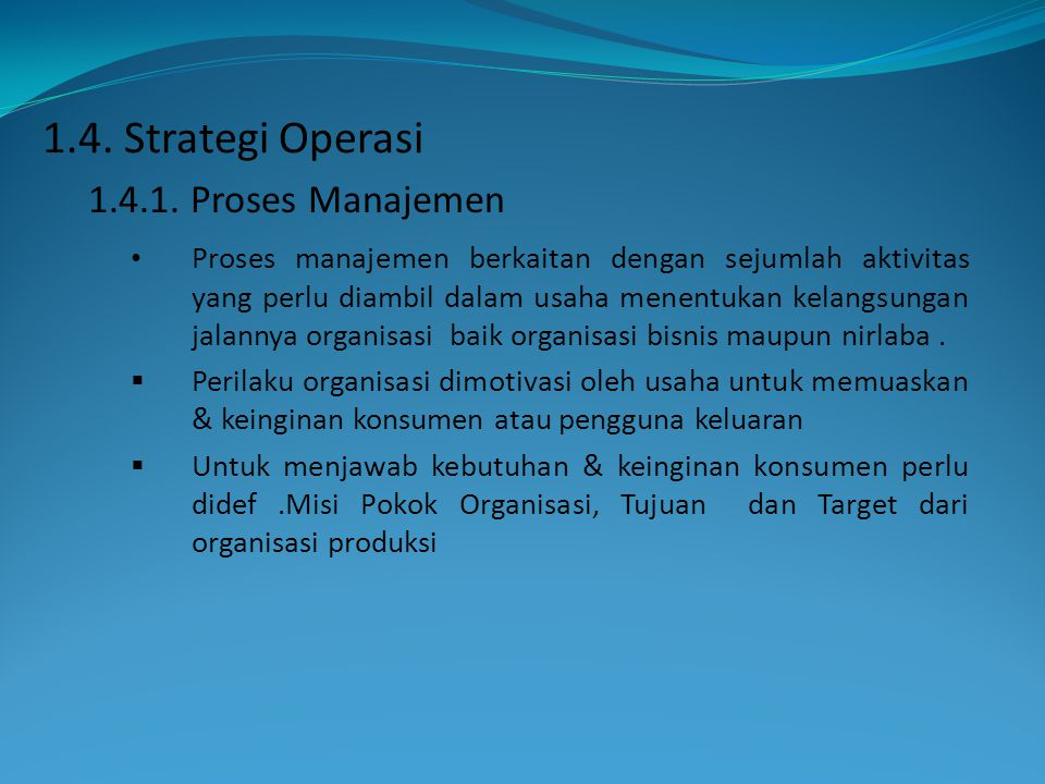 1.4. Strategi Operasi 1.4.1. Proses Manajemen
