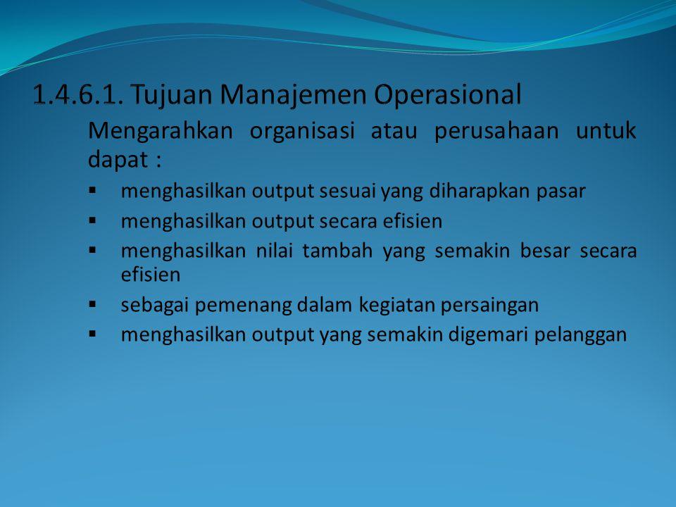 1.4.6.1. Tujuan Manajemen Operasional