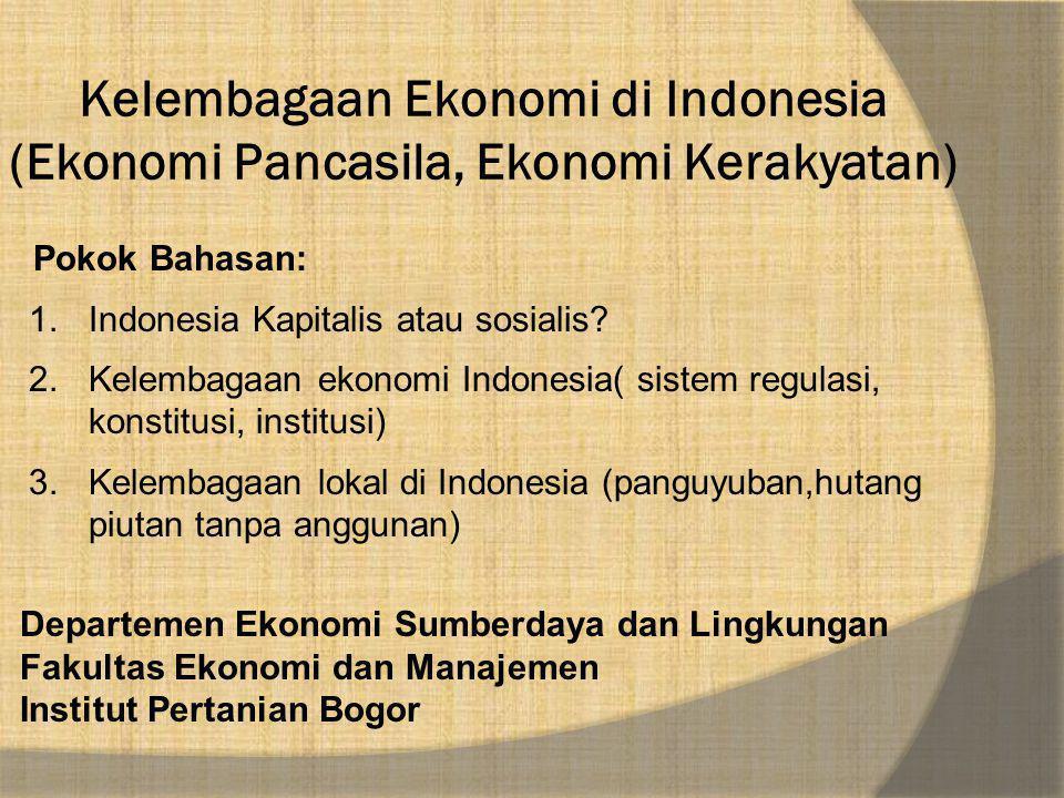 Kelembagaan Ekonomi di Indonesia (Ekonomi Pancasila, Ekonomi Kerakyatan)