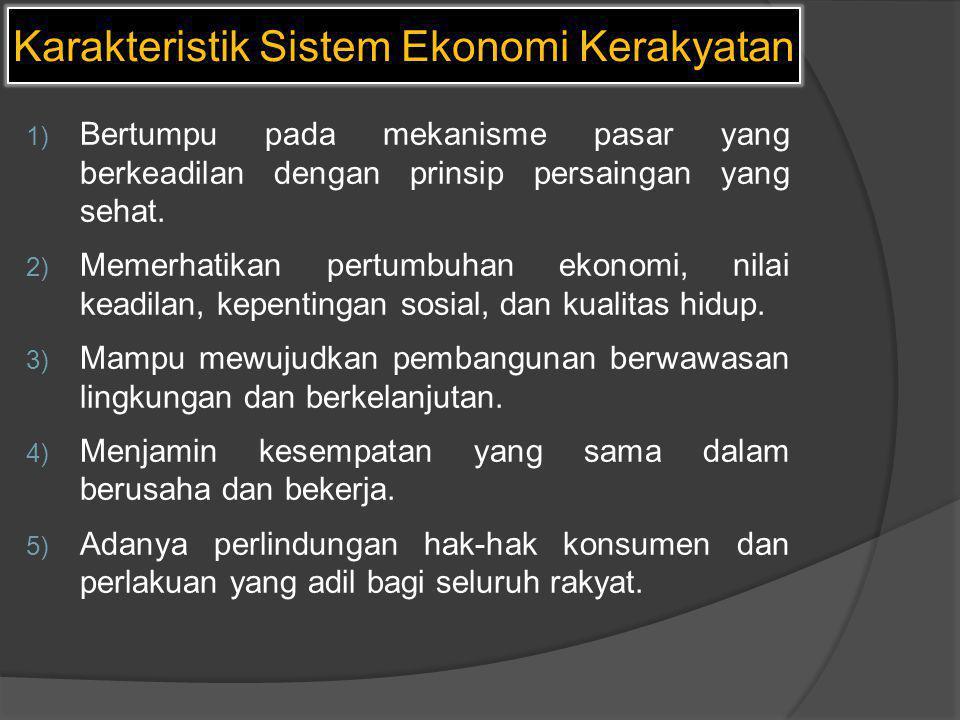 Karakteristik Sistem Ekonomi Kerakyatan