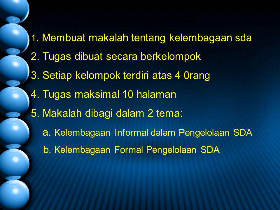 1. Membuat makalah tentang kelembagaan sda 2