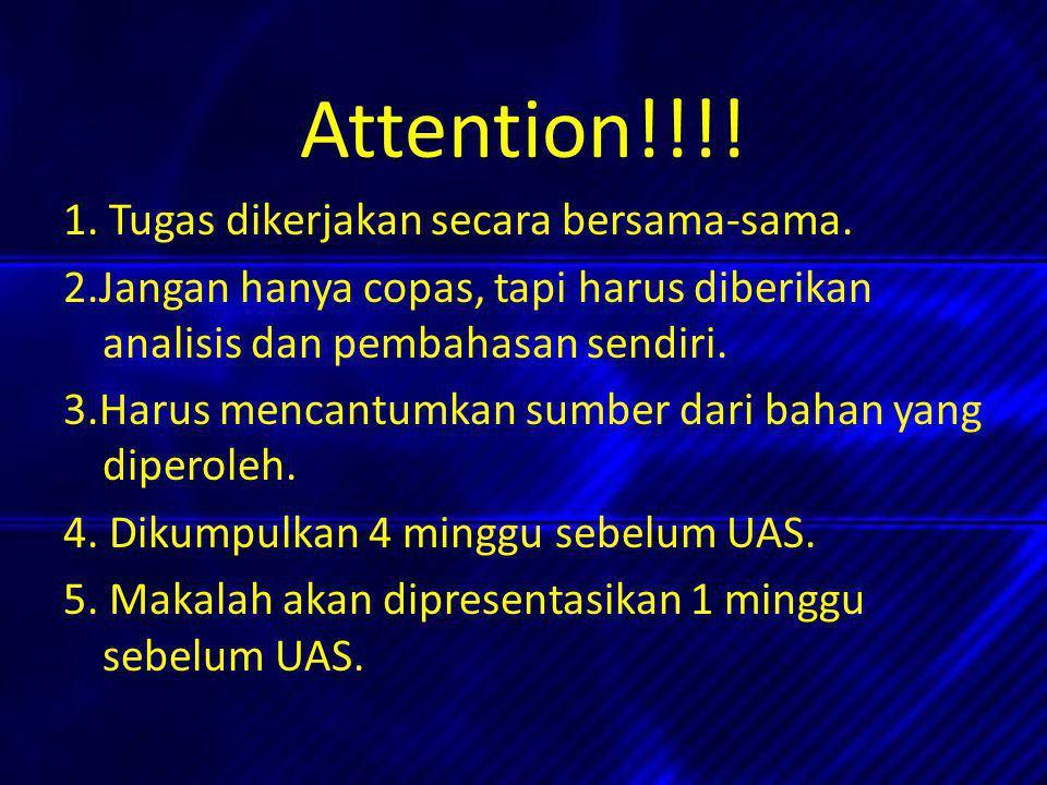 Attention!!!! 1. Tugas dikerjakan secara bersama-sama.