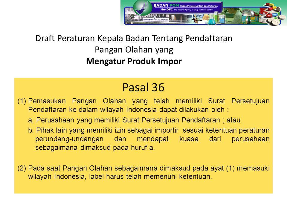 Draft Peraturan Kepala Badan Tentang Pendaftaran Pangan Olahan yang Mengatur Produk Impor