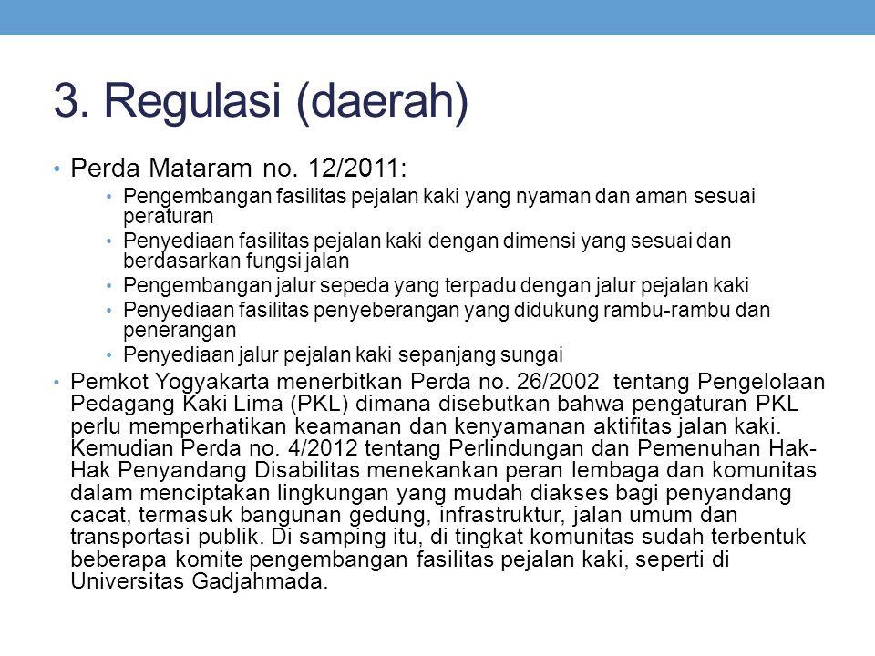 3. Regulasi (daerah) Perda Mataram no. 12/2011: