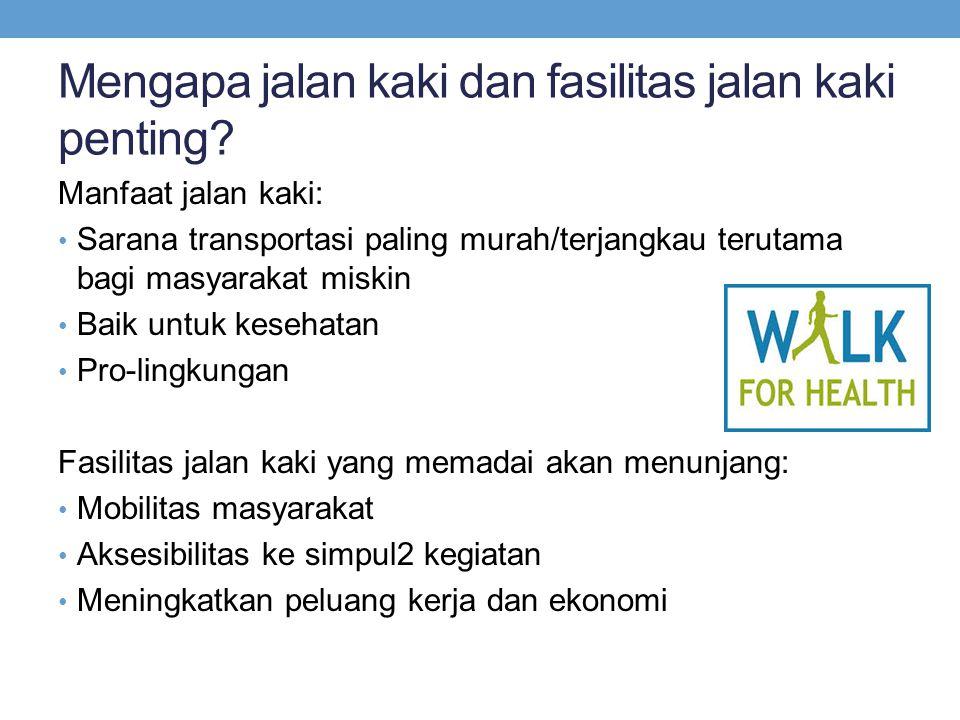 Mengapa jalan kaki dan fasilitas jalan kaki penting