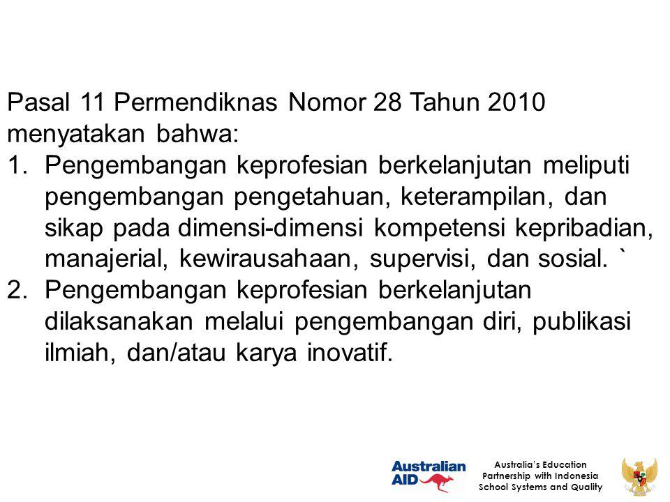 Pasal 11 Permendiknas Nomor 28 Tahun 2010 menyatakan bahwa: