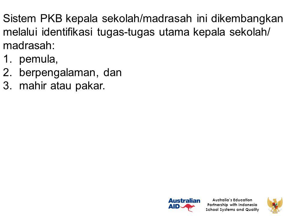 Sistem PKB kepala sekolah/madrasah ini dikembangkan melalui identifikasi tugas-tugas utama kepala sekolah/ madrasah: