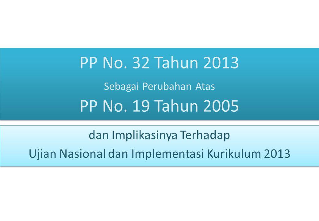 PP No. 32 Tahun 2013 Sebagai Perubahan Atas PP No. 19 Tahun 2005