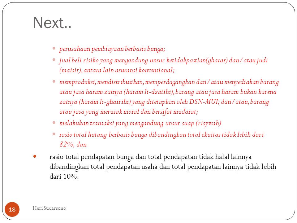 Next.. perusahaan pembiayaan berbasis bunga;