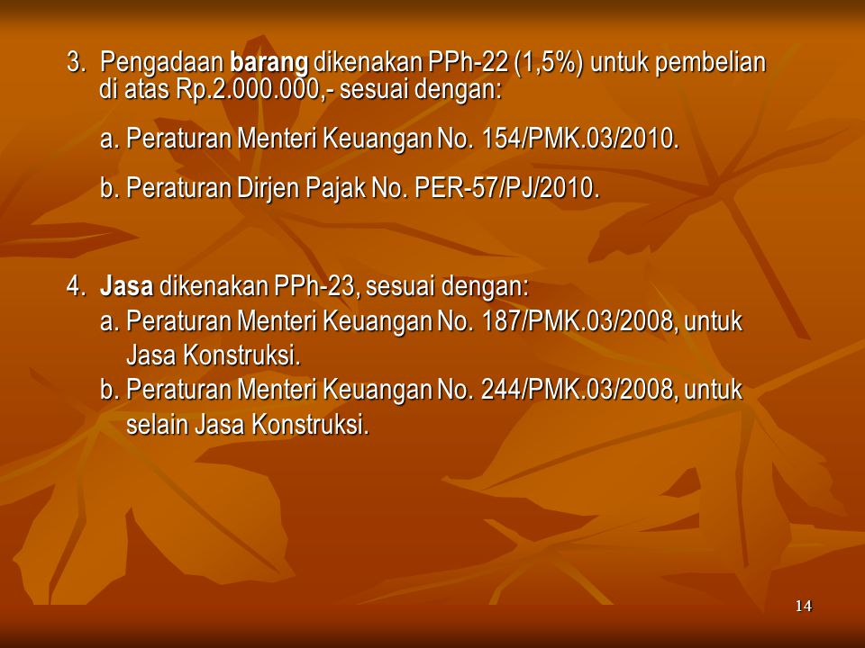 a. Peraturan Menteri Keuangan No. 154/PMK.03/2010.