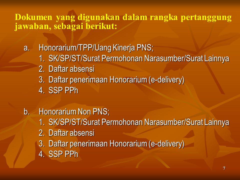 Dokumen yang digunakan dalam rangka pertanggung jawaban, sebagai berikut: