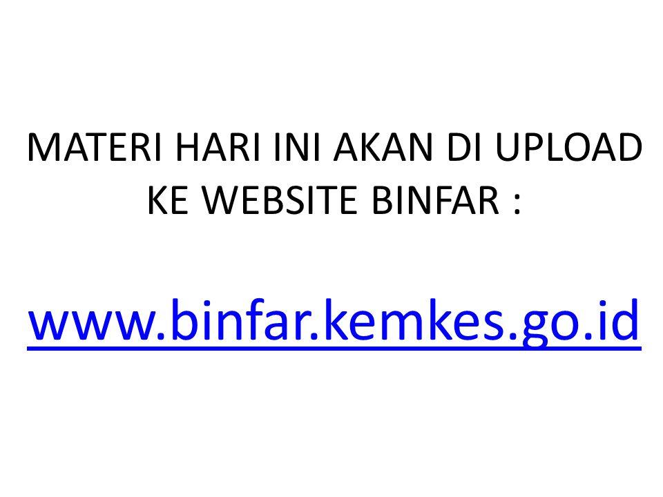 MATERI HARI INI AKAN DI UPLOAD KE WEBSITE BINFAR :