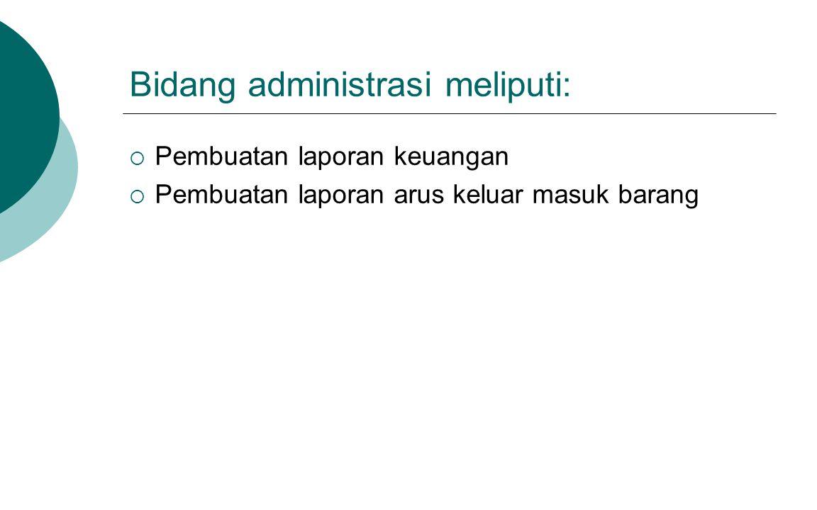 Bidang administrasi meliputi: