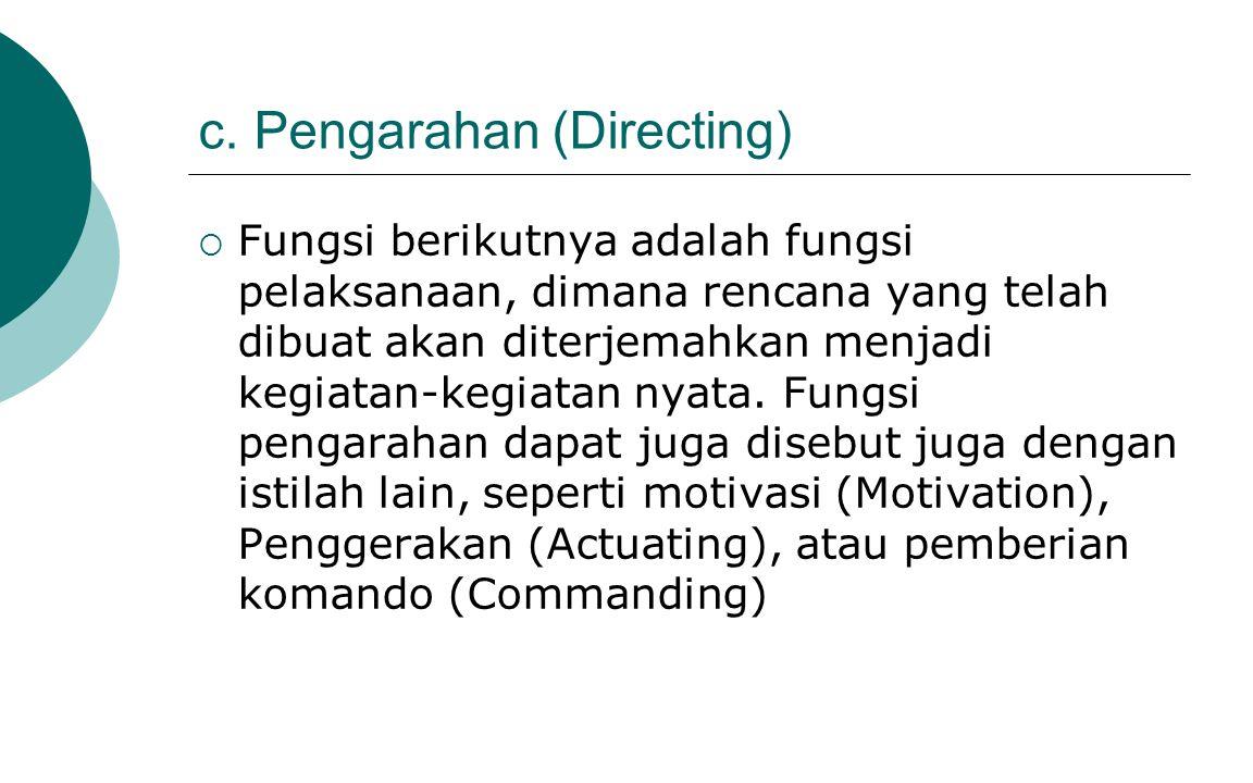 c. Pengarahan (Directing)