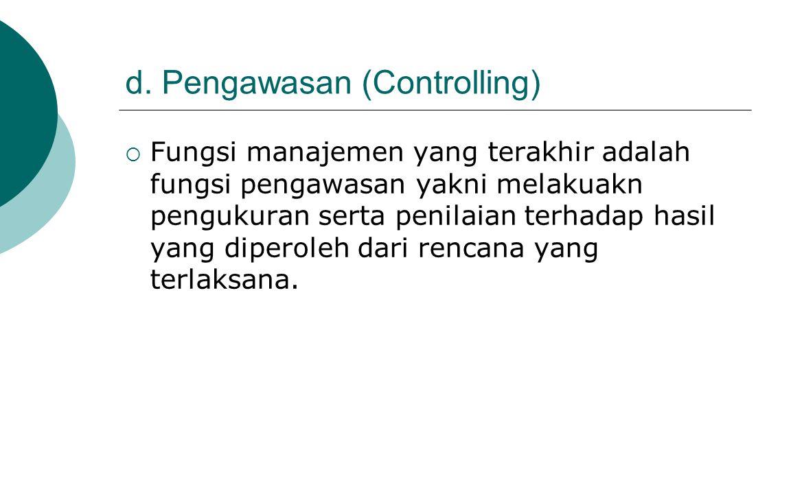 d. Pengawasan (Controlling)