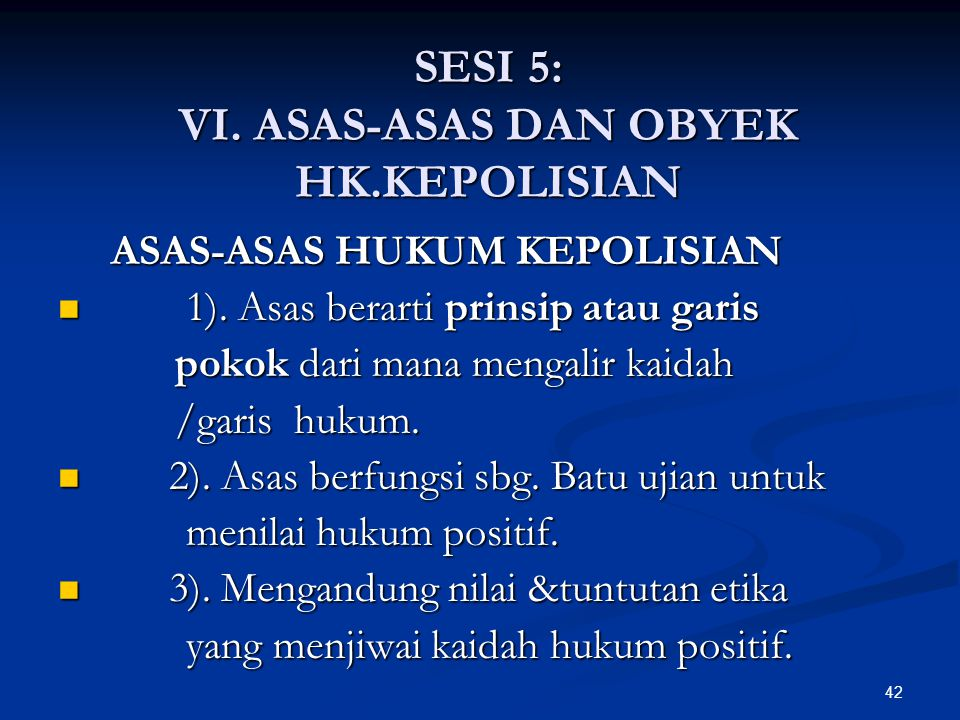 SESI 5: VI. ASAS-ASAS DAN OBYEK HK.KEPOLISIAN
