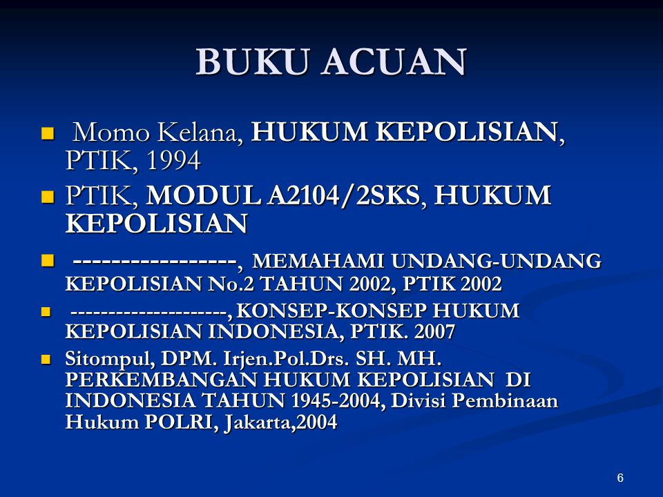 BUKU ACUAN Momo Kelana, HUKUM KEPOLISIAN, PTIK, 1994