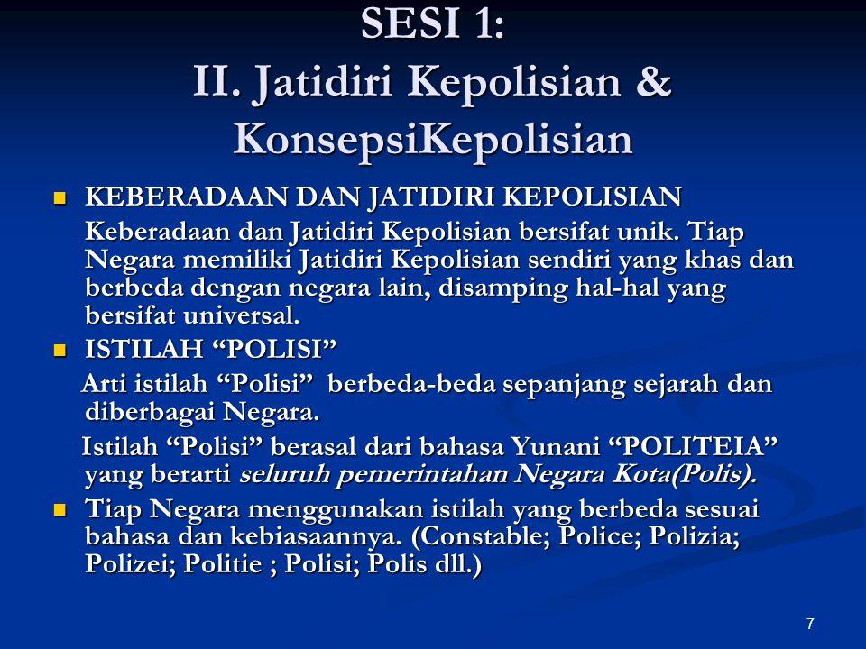 SESI 1: II. Jatidiri Kepolisian & KonsepsiKepolisian