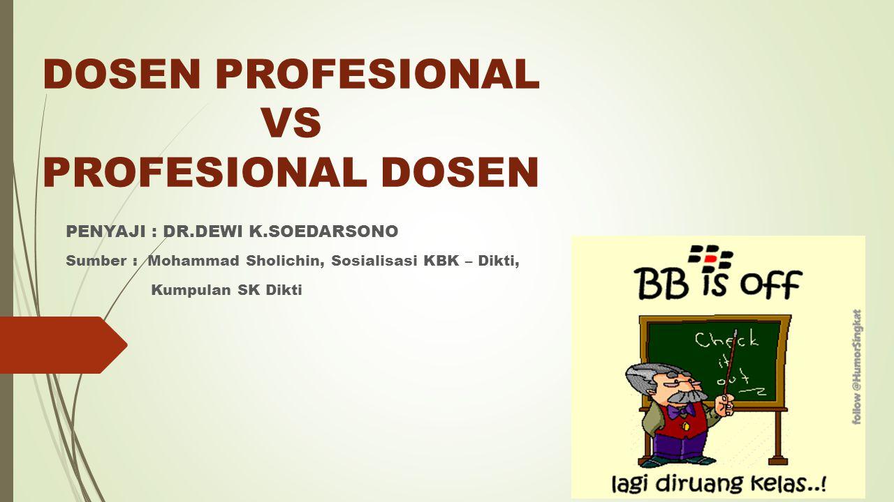DOSEN PROFESIONAL VS PROFESIONAL DOSEN