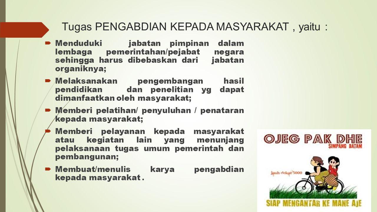 Tugas PENGABDIAN KEPADA MASYARAKAT , yaitu :