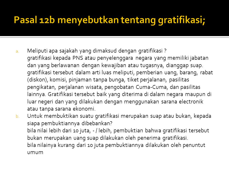 Pasal 12b menyebutkan tentang gratifikasi;
