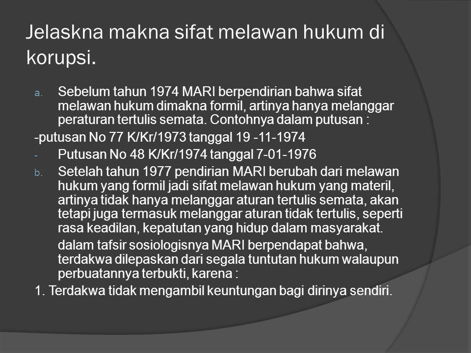 Jelaskna makna sifat melawan hukum di korupsi.