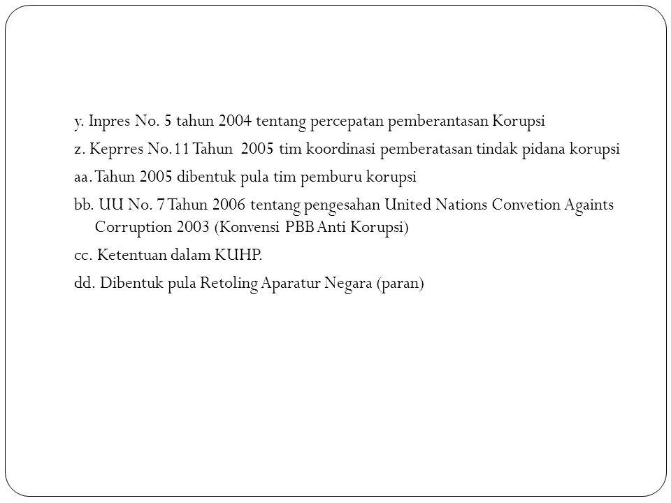 y. Inpres No. 5 tahun 2004 tentang percepatan pemberantasan Korupsi z