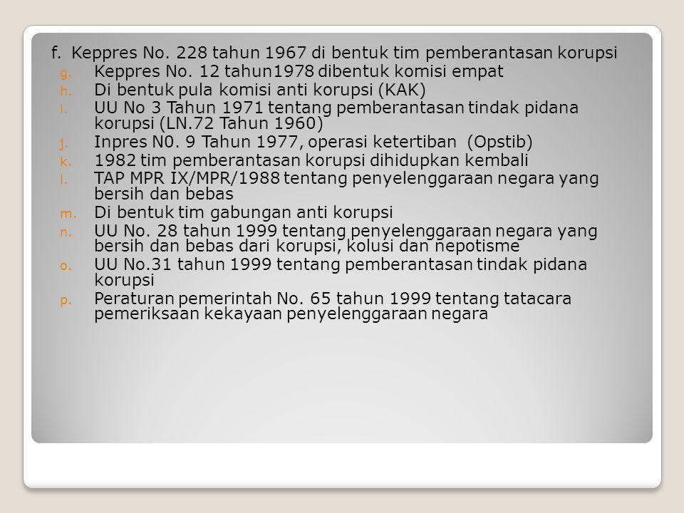 f. Keppres No. 228 tahun 1967 di bentuk tim pemberantasan korupsi