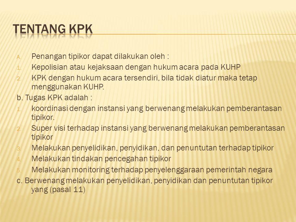 Tentang KPK Penangan tipikor dapat dilakukan oleh :