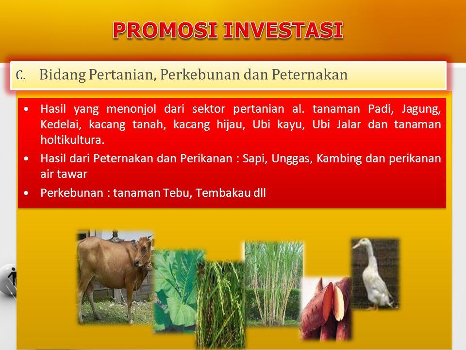 PROMOSI INVESTASI Bidang Pertanian, Perkebunan dan Peternakan