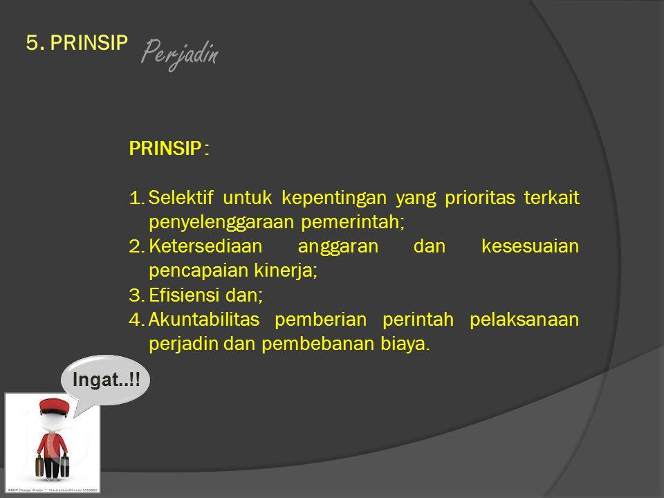 Perjadin 5. PRINSIP PRINSIP :