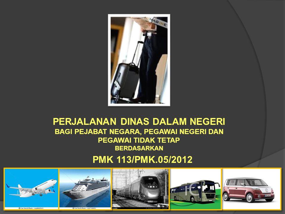 PERJALANAN DINAS DALAM NEGERI PMK 113/PMK.05/2012