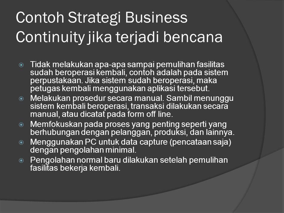 Contoh Strategi Business Continuity jika terjadi bencana