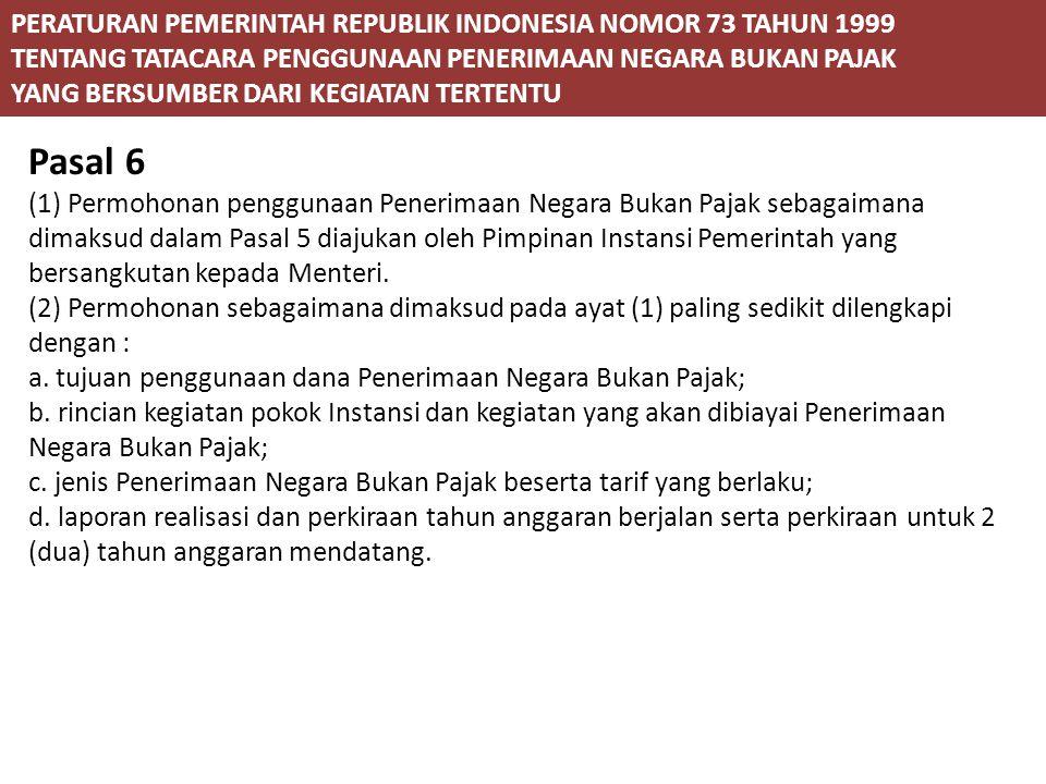 Pasal 6 PERATURAN PEMERINTAH REPUBLIK INDONESIA NOMOR 73 TAHUN 1999