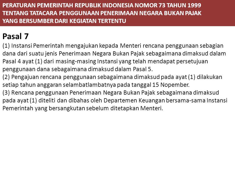 Pasal 7 PERATURAN PEMERINTAH REPUBLIK INDONESIA NOMOR 73 TAHUN 1999