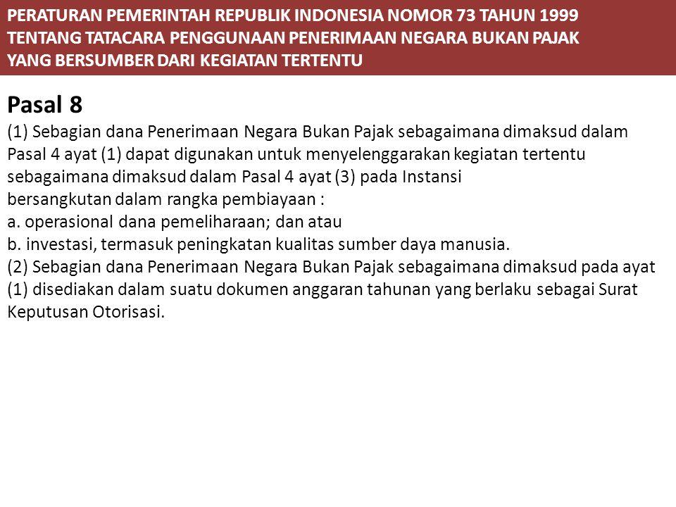 Pasal 8 PERATURAN PEMERINTAH REPUBLIK INDONESIA NOMOR 73 TAHUN 1999