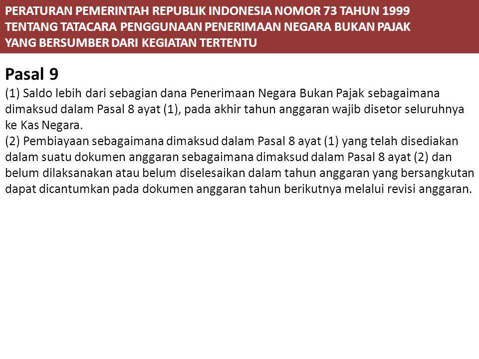 Pasal 9 PERATURAN PEMERINTAH REPUBLIK INDONESIA NOMOR 73 TAHUN 1999