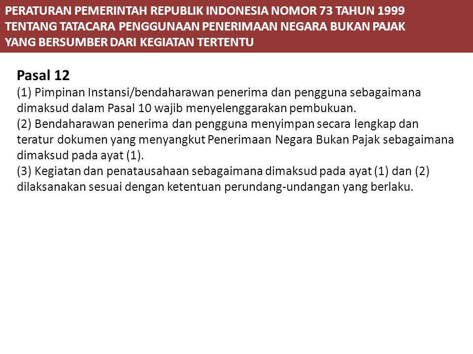 Pasal 12 PERATURAN PEMERINTAH REPUBLIK INDONESIA NOMOR 73 TAHUN 1999