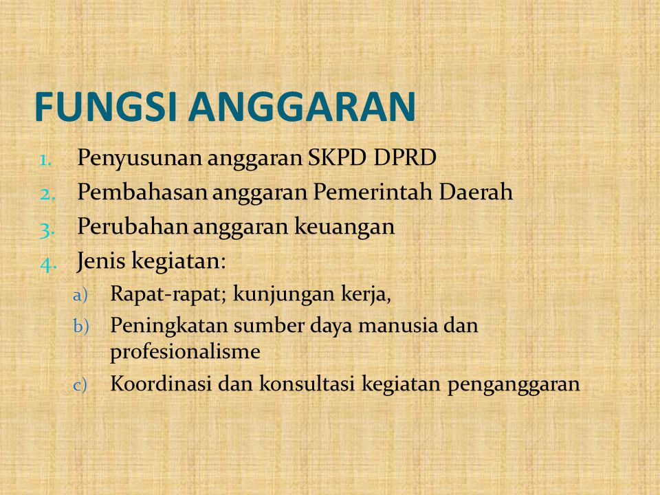 FUNGSI ANGGARAN Penyusunan anggaran SKPD DPRD