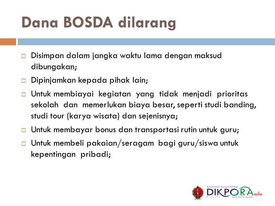 Dana BOSDA dilarang Disimpan dalam jangka waktu lama dengan maksud dibungakan; Dipinjamkan kepada pihak lain;