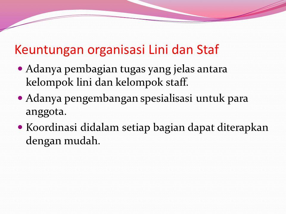 Keuntungan organisasi Lini dan Staf