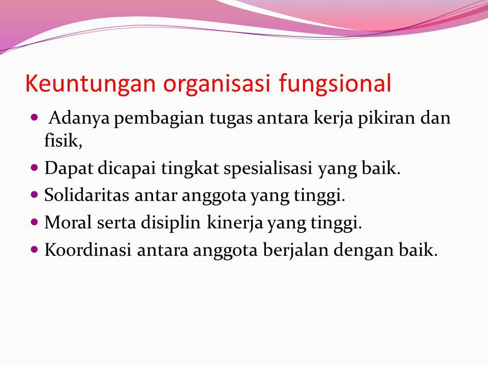 Keuntungan organisasi fungsional