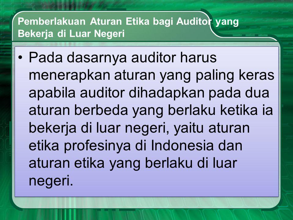 Pemberlakuan Aturan Etika bagi Auditor yang Bekerja di Luar Negeri