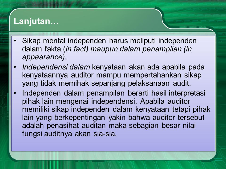 Lanjutan… Sikap mental independen harus meliputi independen dalam fakta (in fact) maupun dalam penampilan (in appearance).