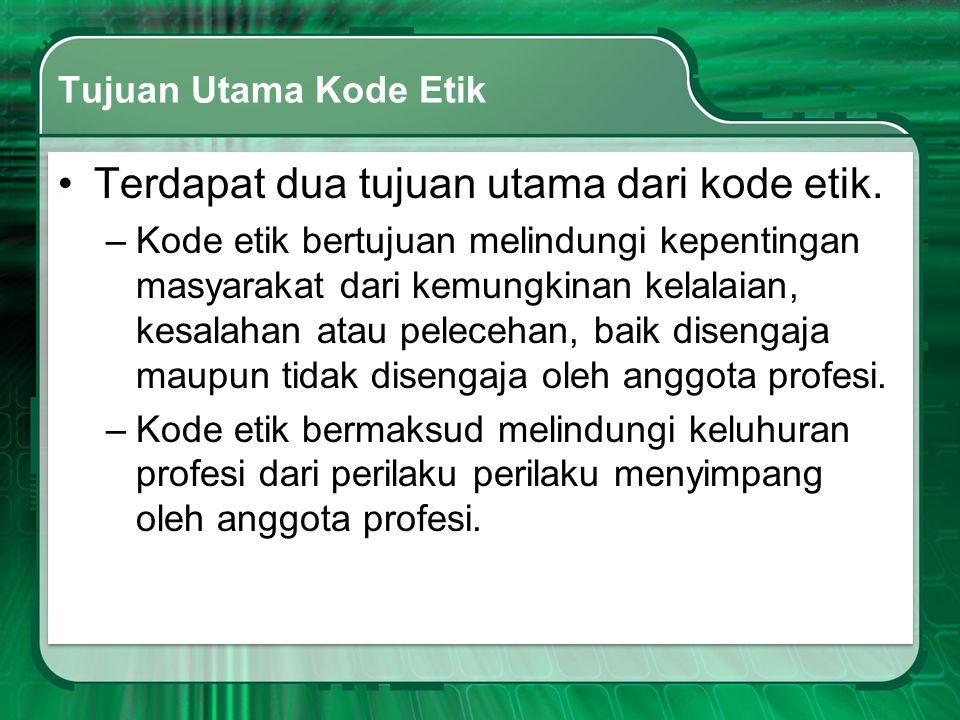 Terdapat dua tujuan utama dari kode etik.