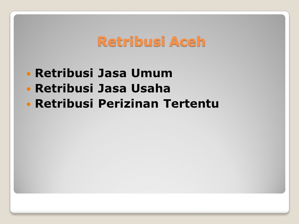 Retribusi Aceh Retribusi Jasa Umum Retribusi Jasa Usaha